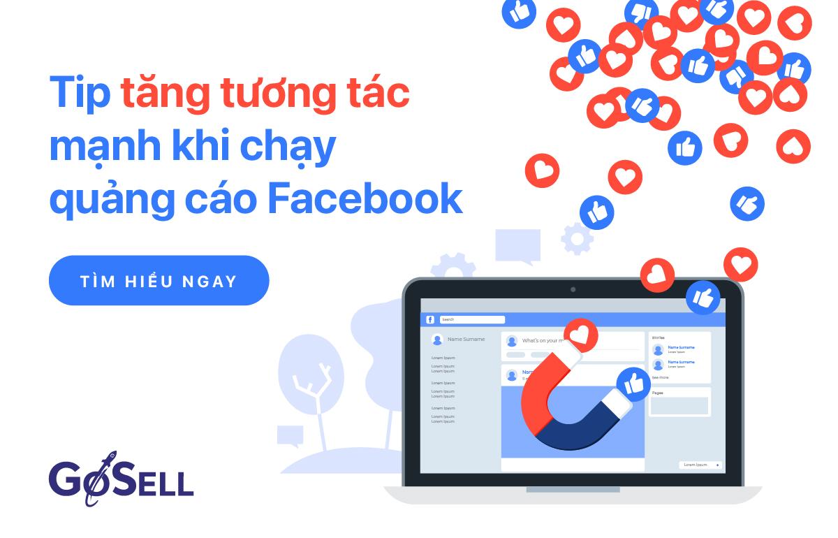 Tip-tăng-lượt-tương-tác-mạnh-khi-chạy-quảng-cáo-Facebook-gosell-01
